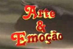 ARTE & EMOÇÃO - SINOPSE DO PROGRAMA 13
